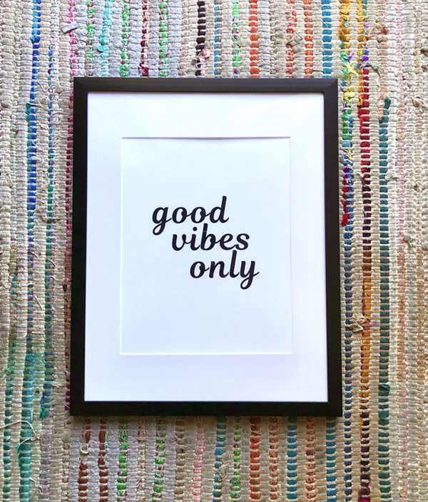 good vibes only framed quote